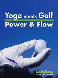 Yoga meets Golf: More Power & More Flow (e-bok)