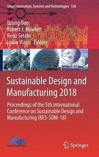 Sustainable Design and Manufacturing 2018 (inbunden)