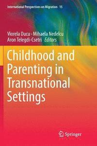 Childhood and Parenting in Transnational Settings (häftad)