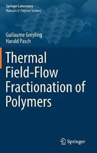 Thermal Field-Flow Fractionation of Polymers (inbunden)