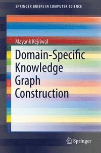Domain-Specific Knowledge Graph Construction (häftad)