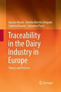 Traceability in the Dairy Industry in Europe (häftad)
