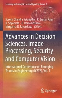 Advances in Decision Sciences, Image Processing, Security and Computer Vision (inbunden)