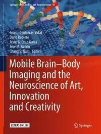 Mobile Brain-Body Imaging and the Neuroscience of Art, Innovation and Creativity (inbunden)