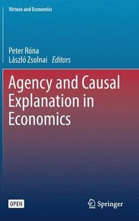 Agency and Causal Explanation in Economics (inbunden)