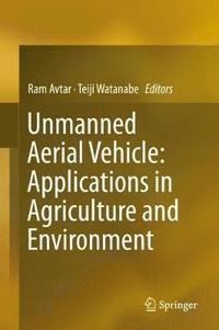 Unmanned Aerial Vehicle: Applications in Agriculture and Environment (inbunden)