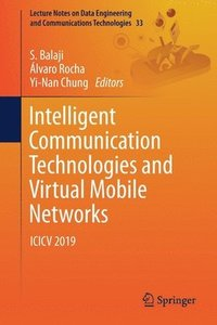 Intelligent Communication Technologies and Virtual Mobile Networks (häftad)