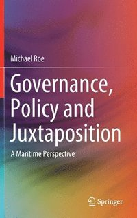 Governance, Policy and Juxtaposition (inbunden)