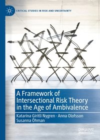 Framework of Intersectional Risk Theory in the Age of Ambivalence (e-bok)