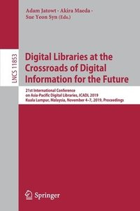 Digital Libraries at the Crossroads of Digital Information for the Future (häftad)