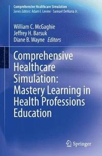 Comprehensive Healthcare Simulation: Mastery Learning in Health Professions Education (häftad)