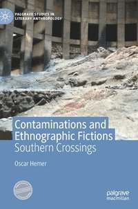 Contaminations and Ethnographic Fictions (inbunden)