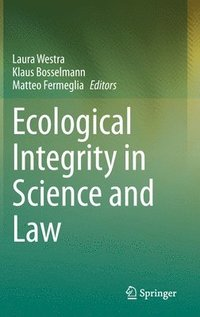 Ecological Integrity in Science and Law (inbunden)