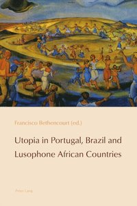 Utopia in Portugal, Brazil and Lusophone African Countries (e-bok)