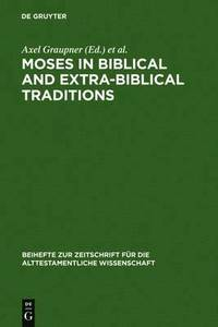 Moses in Biblical and Extra-Biblical Traditions (inbunden)