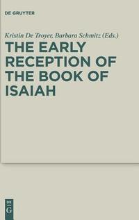 The Early Reception of the Book of Isaiah (inbunden)