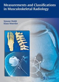 Measurements and Classifications in Musculoskeletal Radiology (e-bok)