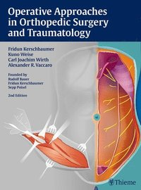 Operative Approaches in Orthopedic Surgery and Traumatology (inbunden)