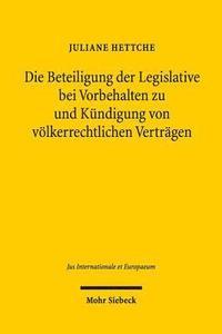 Die Beteiligung Der Legislative Bei Vorbehalten Zu Und Kundigung Von