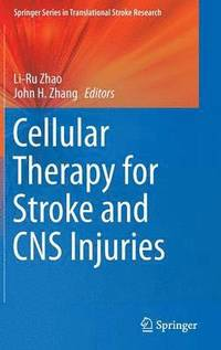 Cellular Therapy for Stroke and CNS Injuries (inbunden)