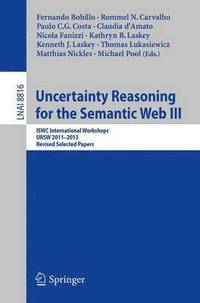 Uncertainty Reasoning for the Semantic Web III (häftad)