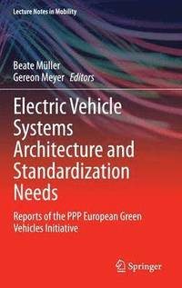 Electric Vehicle Systems Architecture and Standardization Needs (inbunden)