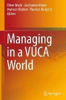 Managing in a VUCA World (inbunden)