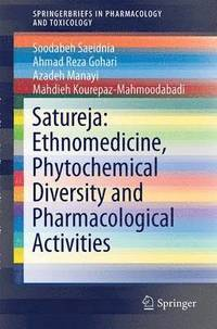 Satureja: Ethnomedicine, Phytochemical Diversity and Pharmacological Activities (häftad)