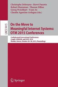 On the Move to Meaningful Internet Systems: OTM 2015 Conferences (häftad)