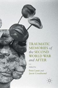 Traumatic Memories of the Second World War and After (inbunden)
