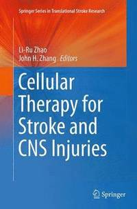 Cellular Therapy for Stroke and CNS Injuries (häftad)