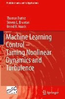 Machine Learning Control - Taming Nonlinear Dynamics and Turbulence (inbunden)