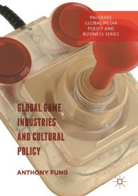 Global Game Industries and Cultural Policy (e-bok)