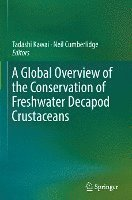 A Global Overview of the Conservation of Freshwater Decapod Crustaceans (inbunden)