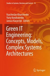 Green IT Engineering: Concepts, Models, Complex Systems Architectures (e-bok)