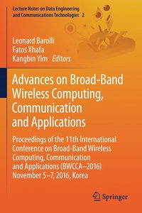 Advances on Broad-Band Wireless Computing, Communication and Applications (häftad)