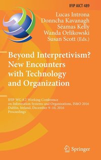 Beyond Interpretivism? New Encounters with Technology and Organization (inbunden)
