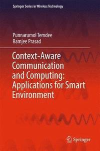 Context-Aware Communication and Computing: Applications for Smart Environment (inbunden)