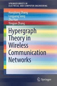 Hypergraph Theory in Wireless Communication Networks (häftad)