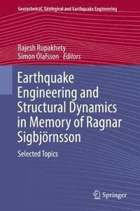 Earthquake Engineering and Structural Dynamics in Memory of Ragnar Sigbjoernsson (inbunden)