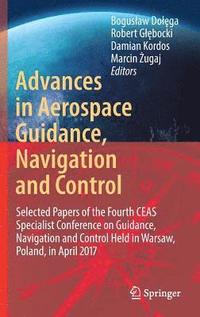 Advances in Aerospace Guidance, Navigation and Control (inbunden)
