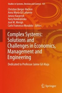 Complex Systems: Solutions and Challenges in Economics, Management and Engineering (e-bok)