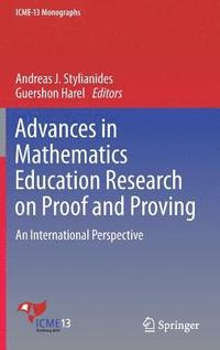 Advances in Mathematics Education Research on Proof and Proving (inbunden)