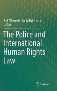 The Police and International Human Rights Law (inbunden)