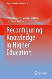 Reconfiguring Knowledge in Higher Education (e-bok)