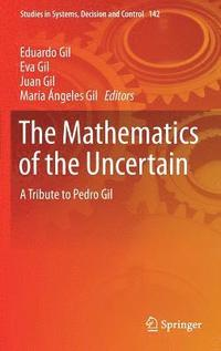 The Mathematics of the Uncertain (inbunden)