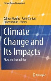 Climate Change and Its Impacts (inbunden)