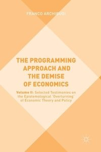 The Programming Approach and the Demise of Economics (inbunden)