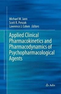 Applied Clinical Pharmacokinetics and Pharmacodynamics of Psychopharmacological Agents (häftad)