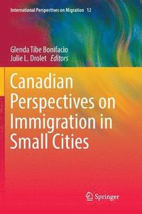 Canadian Perspectives on Immigration in Small Cities (häftad)